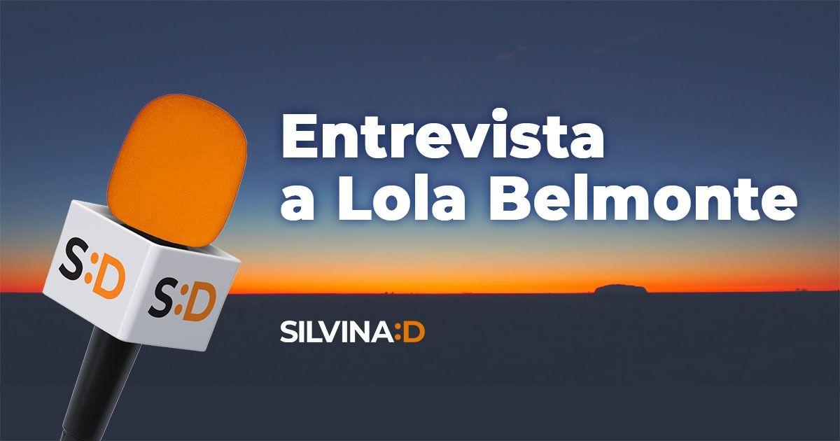 Entrevista a Lola Belmonte