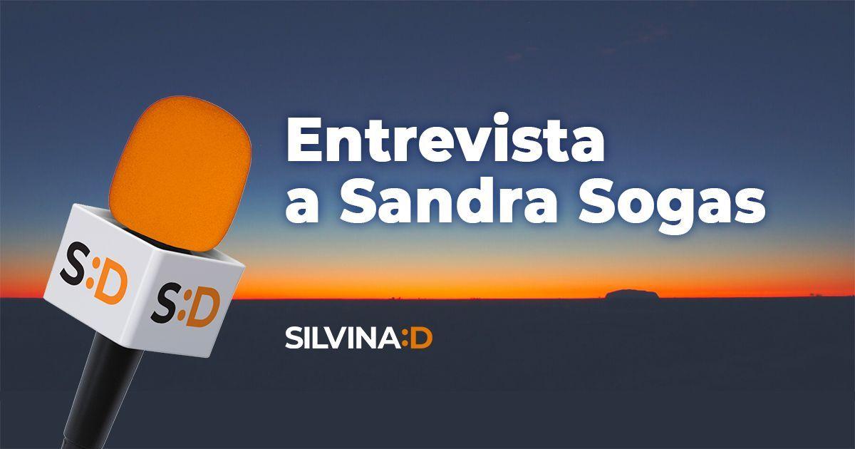 Entrevista con Sandra Sogas