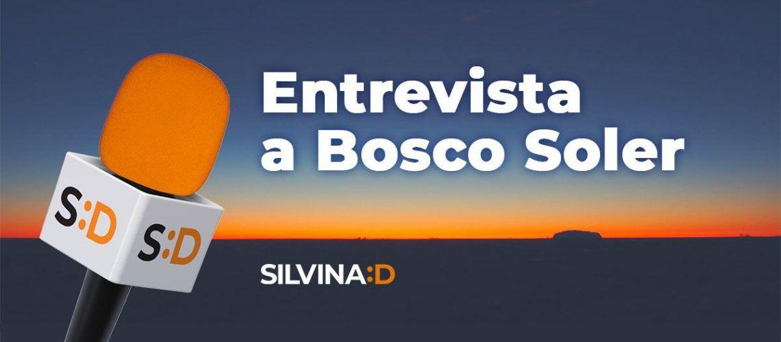Entrevista a Bosco Soler